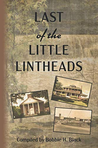 Last of the Little Lintheads: A Mill Village Childhood