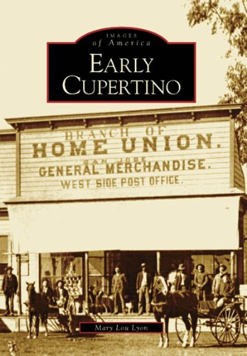 Early Cupertino  Ca   Images Of America