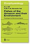 Fishes of the Amazon and Their Environment: Physiological and Biochemical Aspects (Zoophysiology)