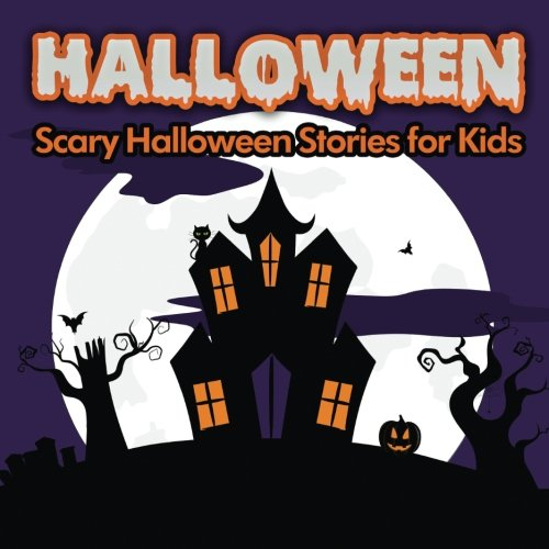 Halloween: Scary Halloween Stories for Kids (Volume 6)