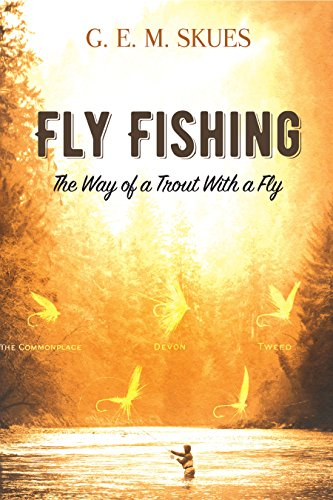 Fly Fishing: The Way of a Trout With a Fly ()