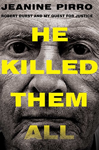 Book cover from He Killed Them All: Robert Durst and My Quest for Justice by Jeanine Pirro