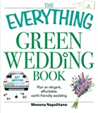 The Everything Green Wedding Book, Wenona Napolitano, 1598698117