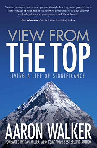 View from the Top: Living a Life of Significance (Growing Up With An Alcoholic Father Story)
