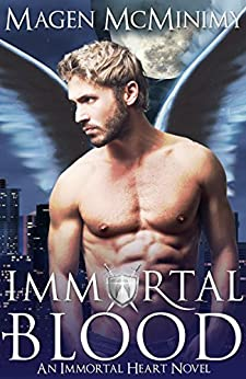 Immortal Blood (Immortal Heart Book 1) by [McMinimy, Magen]