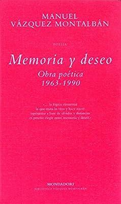 Memoria y deseo: Obra poética 1963-1990 BIBLIOTECA VAZQUEZ MONTALBAN: Amazon.es: Montalban, Manuel Vazquez: Libros