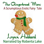 The Gingerbread Man: A Scrumptious Erotic Fairy Tale | Lynn Hubbard