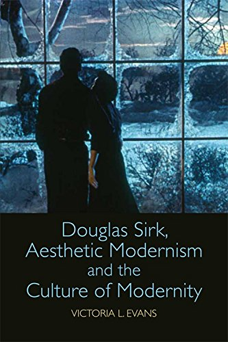 Douglas Sirk, Aesthetic Modernism and the Culture of Modernity by Edinburgh University Press