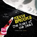 The Road of the Dead Hörbuch von Kevin Brooks Gesprochen von: Paul Thornley