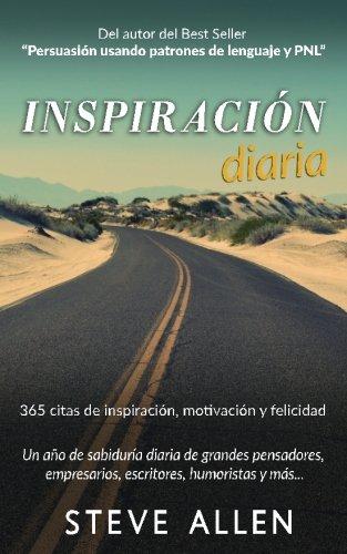 Inspiracion diaria - Un año de sabiduria diaria de grandes pensadores, empresarios, escritores, humoristas y mas: 365 citas de inspiracion, motivacion y felicidad  [Allen, Steve] (Tapa Blanda)