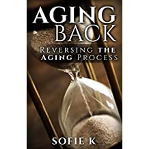 Aging Back: Reversing the Aging Process