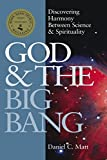 God and the Big Bang: Discovering Harmony between Science & Spirituality