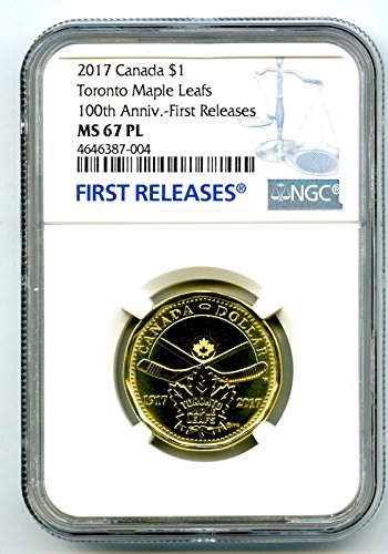 2017 CANADA TORONTO MAPLE LEAFS LOONIE RARE 100TH ANNIVERSARY BLUE LABEL DOLLAR LOON FIRST RELEASES RARE TOP GRADE PROOF LIKE $1 MS67 PL (2009 Canadian Maple Leaf)