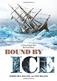 img - for Bound by Ice: A True North Pole Survival Story book / textbook / text book