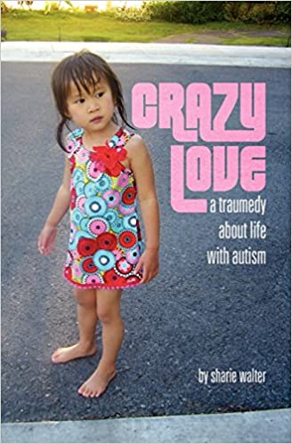 Crazy Love: A Traumedy about Life with Autism - Popular Autism Related Book