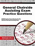 General Chairside Assisting Exam Practice Questions : DANB Practice Tests and Review for the General Chairside Assisting Exam, DANB Exam Secrets Test Prep Team, 1630945390