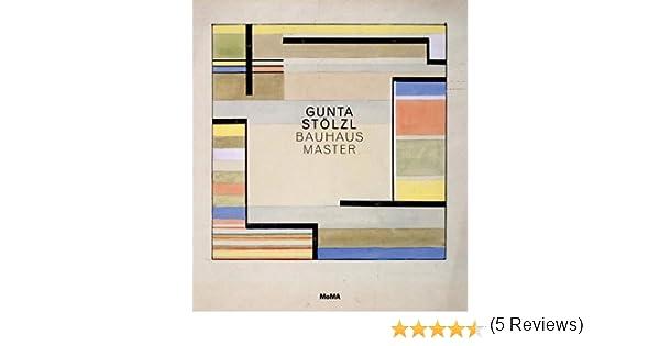 Gunta Stölzl: Bauhaus Master: Gunta Stölzl, Monika Stadler ...
