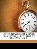 De los Nombres de Cristo Ed y Notas de Federico de Onís, , 1172628149