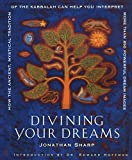 img - for Divining Your Dreams: How the Ancient, Mystical Tradition of the Kabbalah Can Help You Interpret 1,000 Dream Images book / textbook / text book
