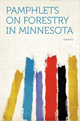 Download Pamphlets on Forestry in Minnesota Volume 1 PDF, azw (Kindle)