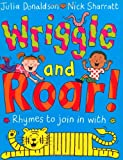 Wriggle and Roar!, Julia Donaldson, 1405021667