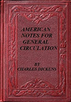 American Notes for General Circulation by [ Dickens, Charles ]
