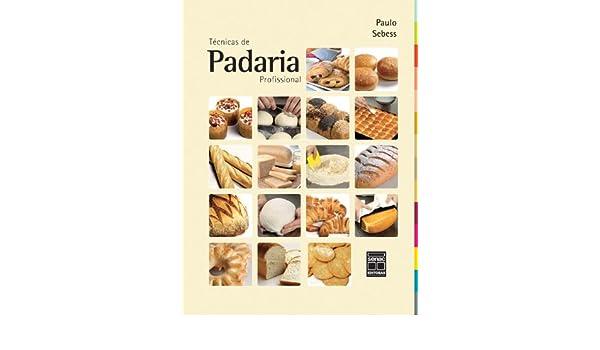 Tecnicas de Padaria Profissional (Em Portugues do Brasil): Paulo Sebass: 9788574582849: Amazon.com: Books