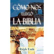 COMO NOS LLEGO LA BIBLIA (Spanish: How We Got Our Bible) (Spanish Edition)