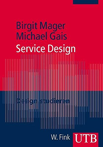 Service Design. Reihe Design studieren (UTB M / Uni-Taschenbücher)