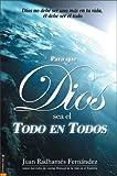 Para Que Dios Sea el Todo en Todos, Juan R. Fernández, 0829740600