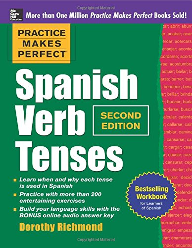 Practice Makes Perfect Spanish Verb Tenses, Second Edition (Practice Makes Perfect Series)