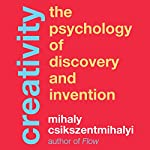 Creativity: The Psychology of Discovery and Invention | Mihaly Csikszentmihalyi
