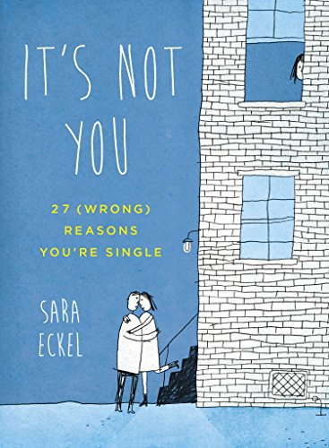 It's Not You: 27 (Wrong) Reasons You're - Youre Single