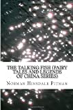 The Talking Fish (Fairy Tales and Legends of China Series), Norman Hinsdale Pitman, 1489540482