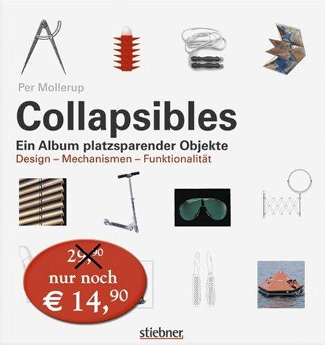 Collapsibles. Ein Album platzsparender Objekte. Design - Mechanismen - Funktionalität
