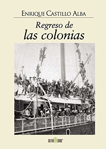 Regreso de las colonias (Spanish Edition) by [Castillo Alba, Enrique]