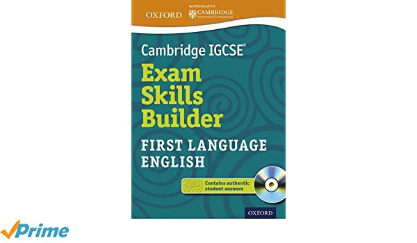 Cambridge IGCSERG Exam Skills Builder: First Language English ...