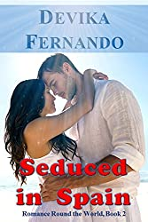 Seduced in Spain: International Romance (Romance Round the World (Multicultural) Book 2)