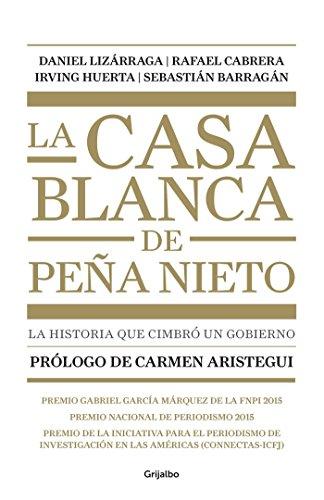 La casa blanca de Pea Nieto  / Pea Nieto?s White House (Spanish Edition)