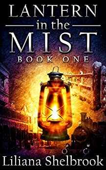 Lantern in the Mist: Book One by [Shelbrook, Liliana]