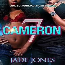 Cameron 7 Audiobook by Jade Jones Narrated by Cee Scott