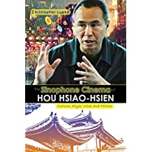 The Sinophone Cinema of Hou Hsiao-hsien: Culture, Style, Voice, and Motion - Student Edition