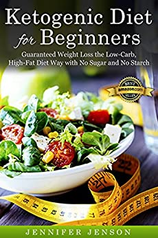 Amazon.com: Ketogenic Diet for Beginners:Guaranteed Weight ...