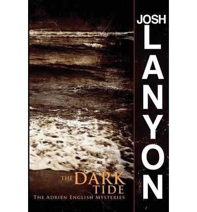 By Josh Lanyon The Dark Tide The Adrien English Mysteries