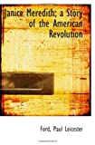 Janice Meredith: a Story of the American Revolution, Paul, Ford, Paul Leicester, 1113434430