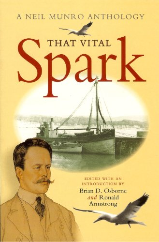 That Vital Spark:  The Neil Munro Anthology