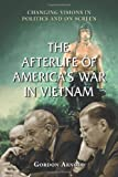 The Afterlife of America's War in Vietnam: Changing Visions in Politics and on Screen