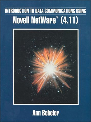 Introduction to Data Communications Using Netware by Beheler, Ann (1998) Textbook Binding by Prentice Hall