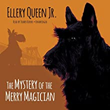 The Mystery of the Merry Magician: The Ellery Queen Jr. Mysteries Audiobook by Ellery Queen Jr. Narrated by Traber Burns