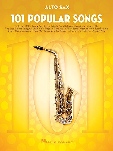 101 Popular Songs: for Alto Sax (Sax Alto Songbook)